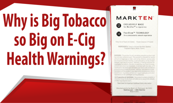 Why-is-Big-Tobacco-so-Big-on-E-Cig-Health-Warnings